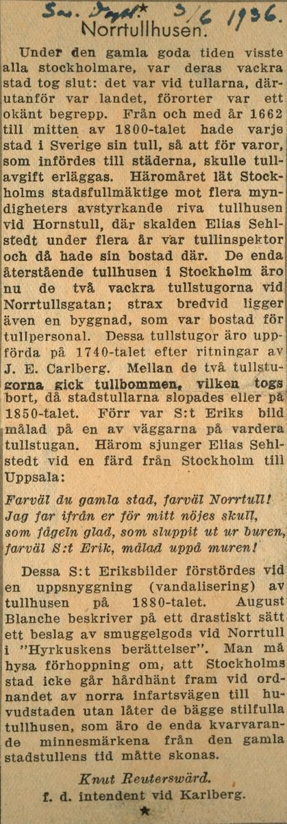 """Text i fotoalbum: """"Gamla tullhusen vid Nortullsgatan belägna vid gränsen mellan Stockholms stad och Karlbergs Kungsgård""""."""