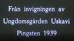 Invigning av Uskavi Ungdomsgård 1939.